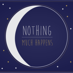 Nothing much happens; bedtime stories for grownups