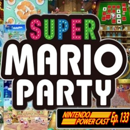 Nintendo Power Cast - Nintendo Podcast: Super Mario Party