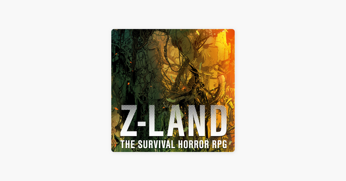 Z-LAND Survival Horror P&P Podcast on Apple Podcasts