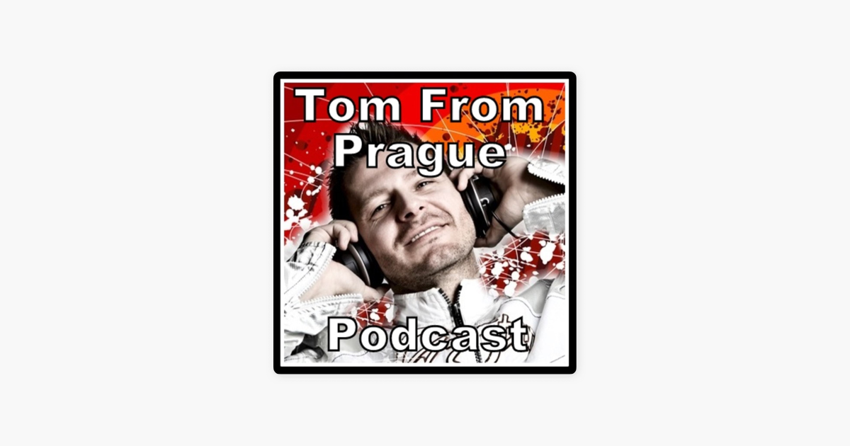 DJ Tom From Prague's Podcast su Apple Podcasts
