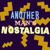 Another Man's Nostalgia - A 90s and 00s Podcast artwork