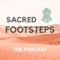 Sacred Footsteps - The Podcast
