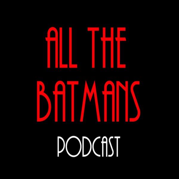 ALL THE BATMANS - A Batman: The Animated Series Recap Pod