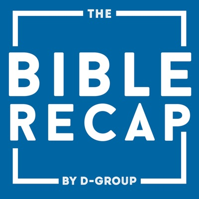The Bible Recap:D-Group