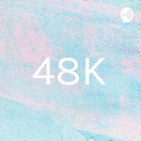 48K podcast