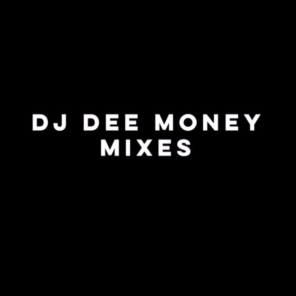 DJ Dee Money Mixes