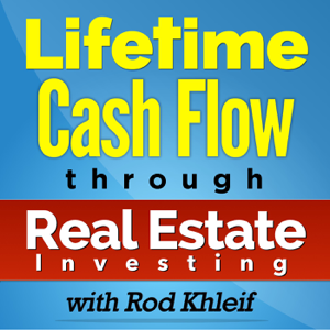 The Lifetime Cash Flow Through Real Estate Investing Podcast