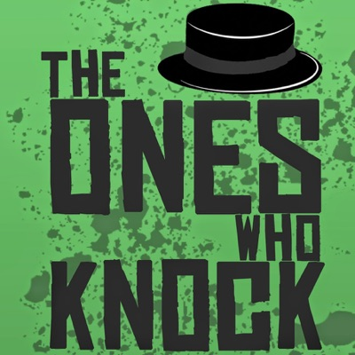 The Ones Who Knock - A Breaking Bad Podcast