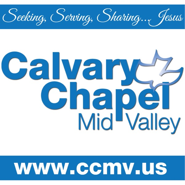 Calvary Chapel Mid Valley Podcast