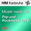 Musik nach 45: Pop und Rockmusik 2014 - HD