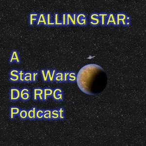 FALLING STAR: A Star Wars D6 RPG Podcast