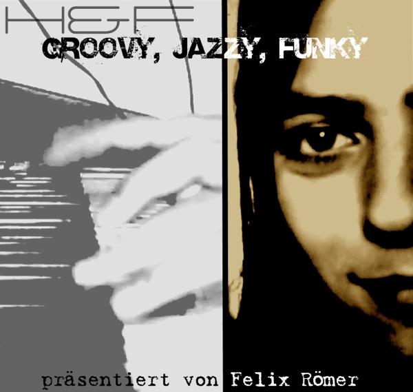 H&F - Groovy, Jazzy, Funky