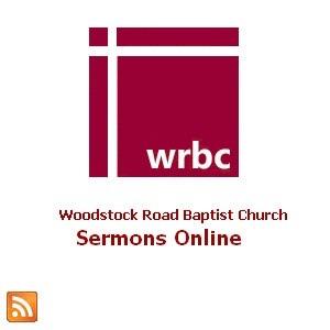 Woodstock Road Baptist Church - Sermons Online