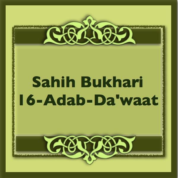 Sahih-Bukhari-16-Adab-Dawaat