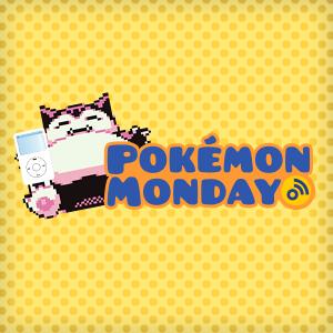 Pokemon Monday
