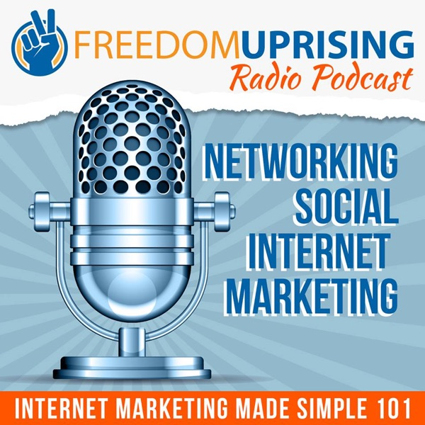 The Freedom Uprising Podcast: Attraction Marketing | List Building |Online Business | Blogging | Internet Marketing