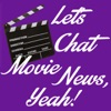 Let's Chat Movie News, Yeah!