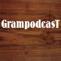 Grampodcast podcast