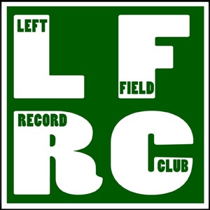 Left Field Record Club Podcast Pilot