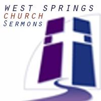 West Springs Church Sermons