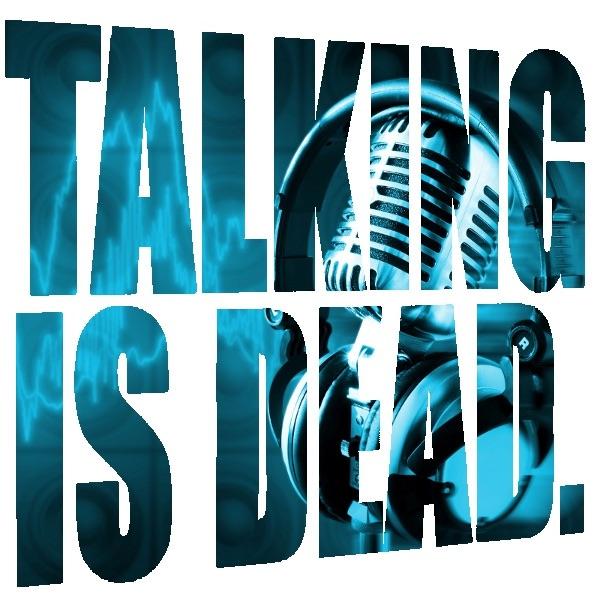 Talking Is Dead