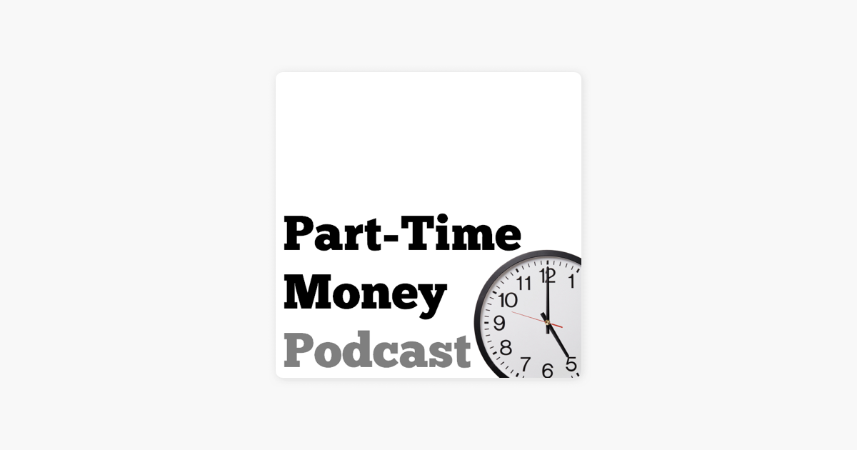 The Part-Time Money Podcast on Apple Podcasts