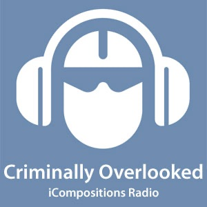 iCompositions Podcasts - Criminally Overlooked