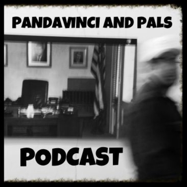 Pandavinci and Pals Podcast