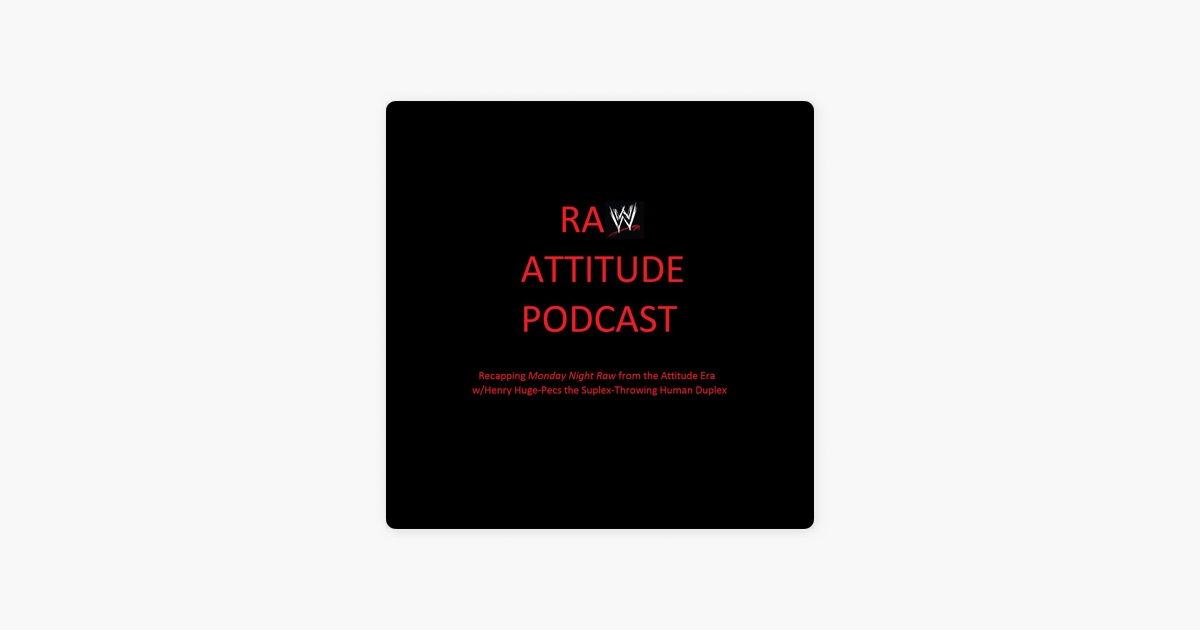 The Raw Attitude Podcast on Apple Podcasts