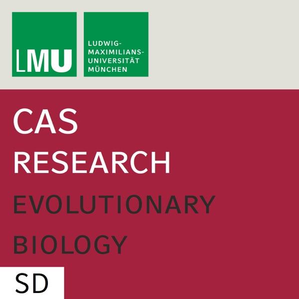 Center for Advanced Studies (CAS) Research Focus Evolutionary Biology (LMU) - SD