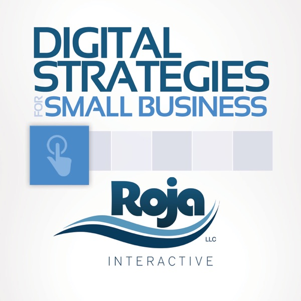 Digital Strategies For Small Business Podcast: Internet Marketing Strategy | Small Business Marketing