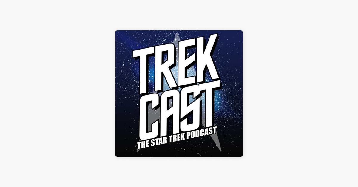 Star Trek Podcast: Trekcast on Apple Podcasts