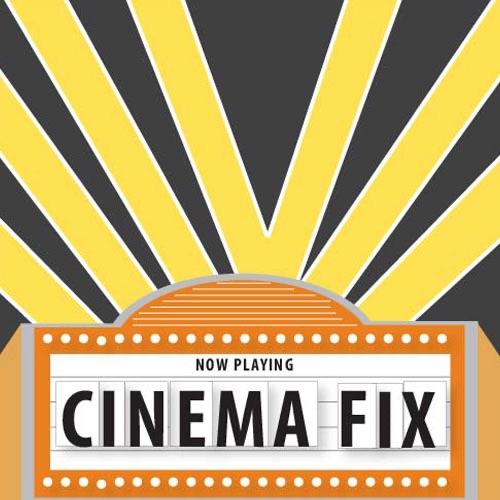 Cinema Fix