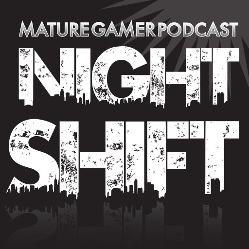 Mature Gamer - Night Shift