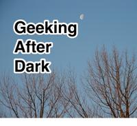 Geeking After Dark podcast