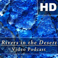 RIVERS IN THE DESERT VIDEO PODCAST (HD) podcast
