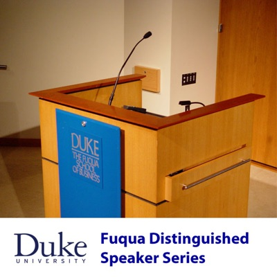 Fuqua Distinguished Speaker Series (Video - SD):Duke University - The Fuqua School of Business