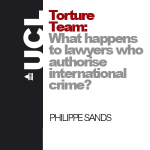 Torture Team: What happens to lawyers who authorise international crimes? - Audio