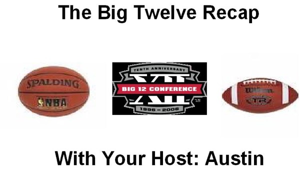 The Big 12 Recap Podcast
