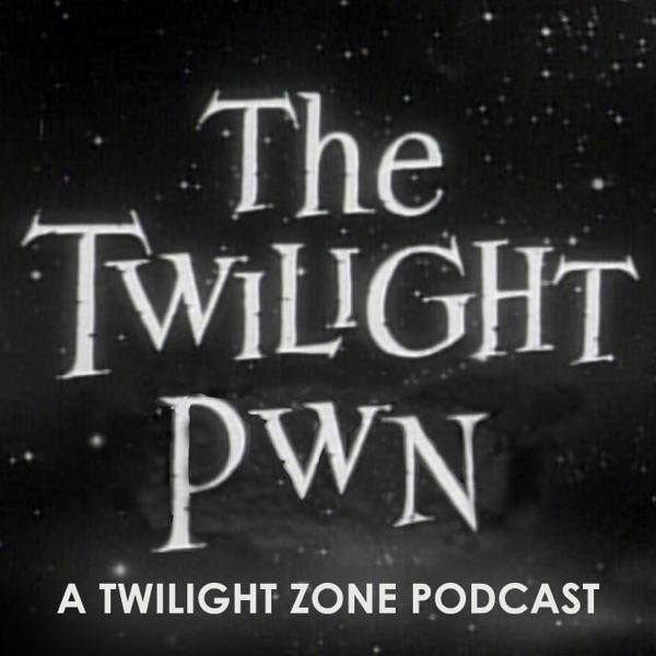 Twilight Pwn: A Twilight Zone Podcast banner backdrop