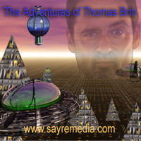 Adventures of Thomas Brin (Video Podcast) podcast
