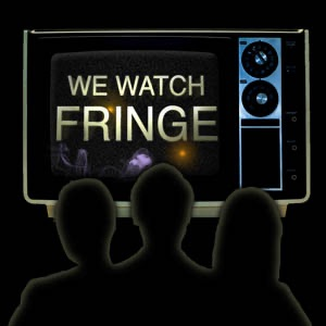 We Watch Fringe