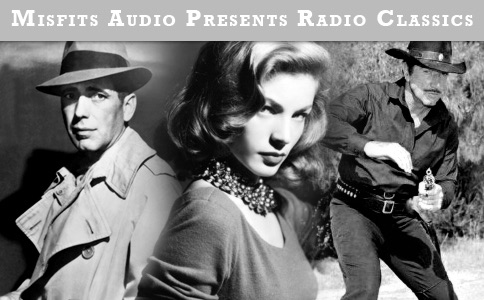Old Time Radio – MisfitsAudio Productions