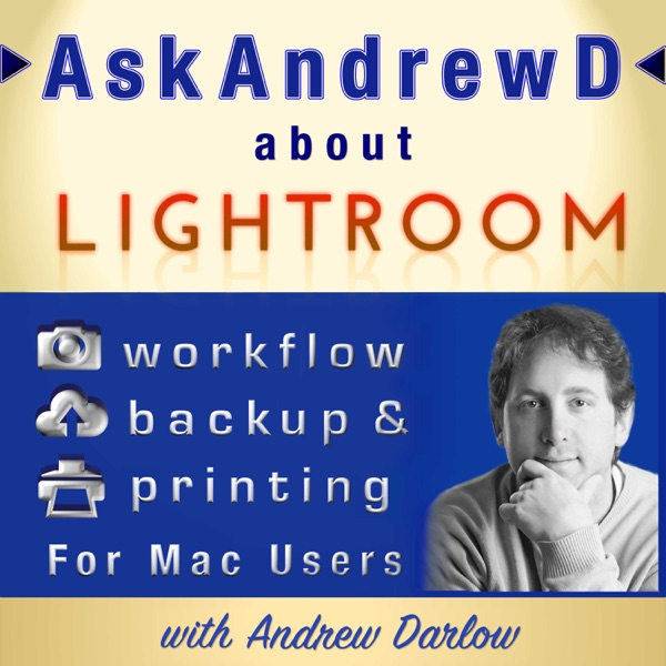 Ask Andrew D About Lightroom for Mac Users