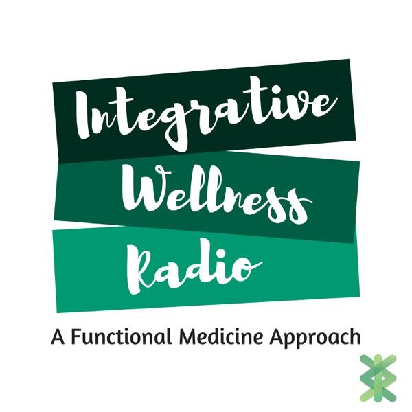 Integrative Wellness Radio