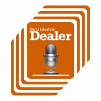 Rural Lifestyle Dealer Podcast podcast