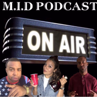 M.I.D Podcast podcast