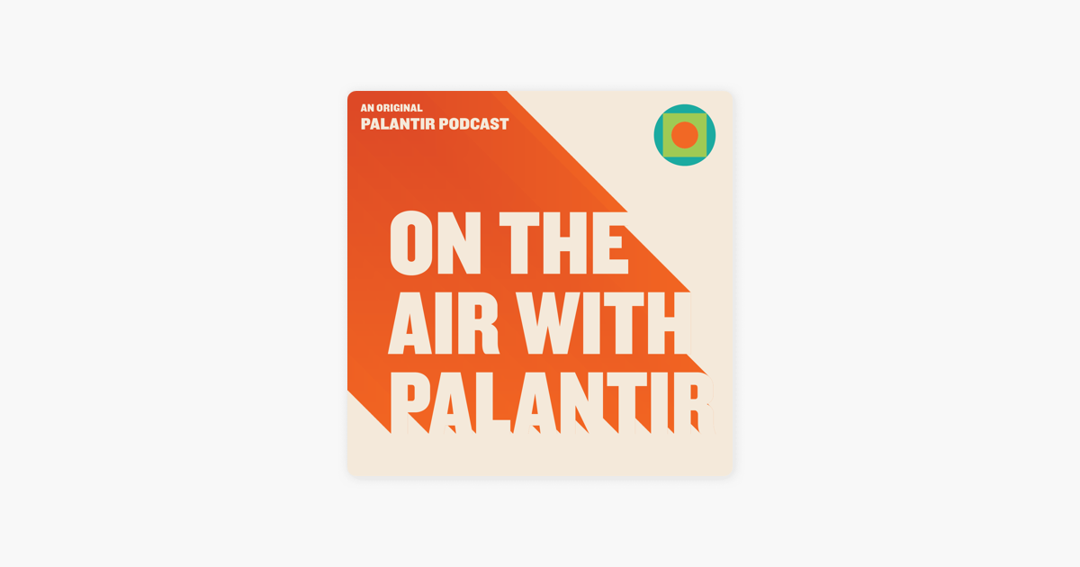 On the Air With Palantir on Apple Podcasts