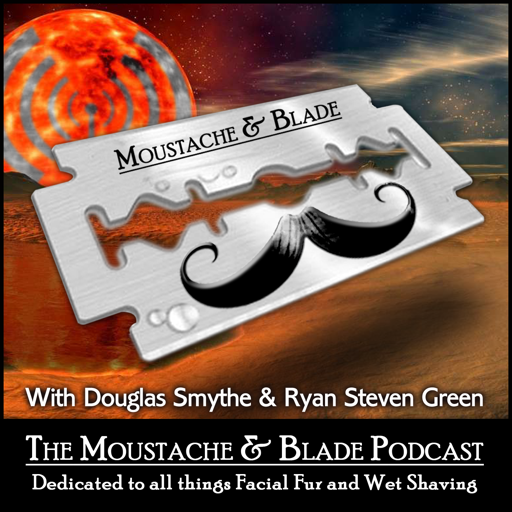 aae83920a Best Episodes of Moustache and Blade Podcast - Wet Shaving Podcast ...
