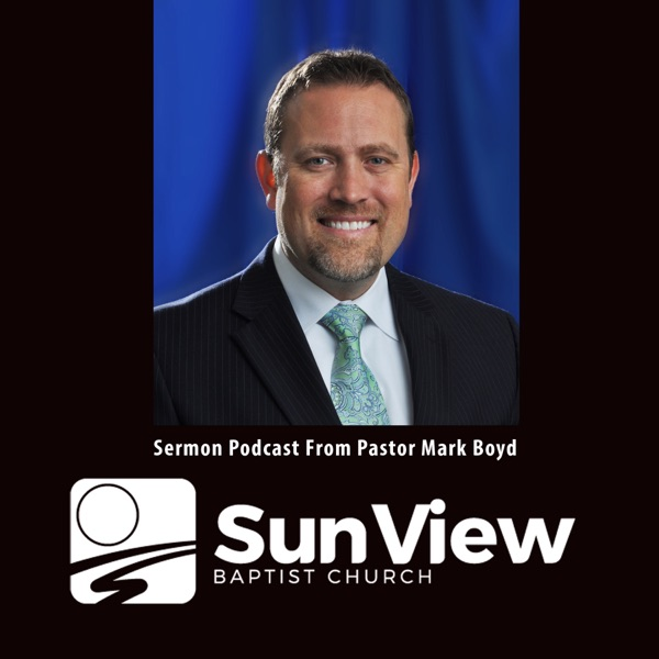 Sun View Baptist Church Sermon Podcast